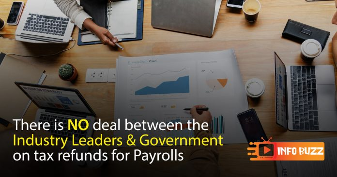 There-is-NO-deal-between-the-Industry-Leaders-and-the-Govt-on-tax-refunds-for-Payrolls